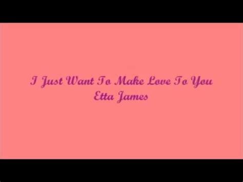 lyrics etta i just want to make to you etta lyrics
