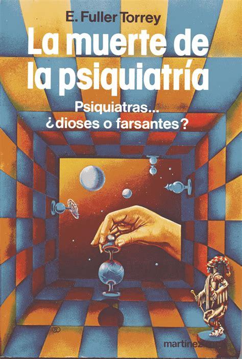 libro la psiquiatra la dictadura argentina utiliz 243 la psiquiatr 237 a para esparcir su doctrina psiquiatr 237 a net