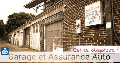 assurance garage voiture au garage assurance auto obligatoire legipermis