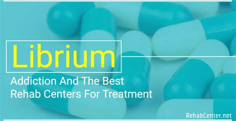 How Does Librium Work In Detox by Librium Addiction And The Best Rehab Centers For Treatment