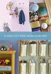 Kids Room Organization by 10 Totally Genius Kid S Room Organization Ideas