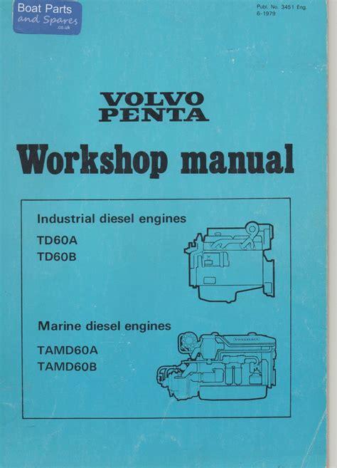 Volvo Penta Sx A Service Manual Volvo Penta Td60a Td60b Tamd60a Tamd60b Workshop Manual