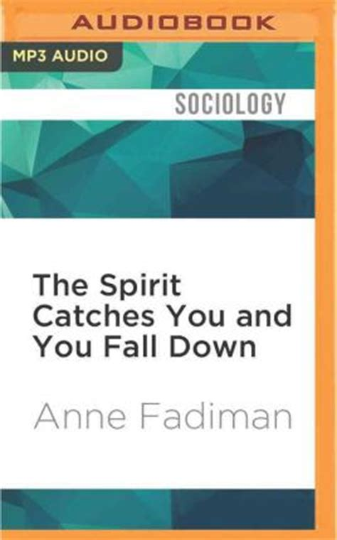 The Spirit Catches You And You Fall Essay by The Spirit Catches You And You Fall Fadiman 9781511394949