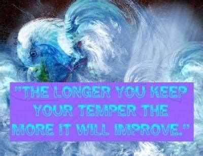 In Quotes Keep Your Temper by This Longer You Keep Your Temper The More It Will Improve