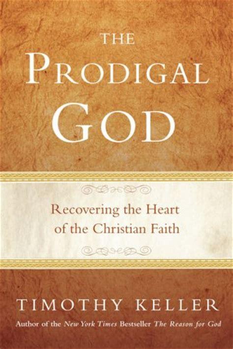 libro el dios prodigo recuperemos el hijo prodigo el dios pr 243 digo