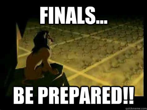 Be Prepared Meme - finals be prepared scar finals quickmeme