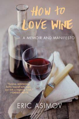 I Asimov A Memoir how to wine a memoir and manifesto by eric asimov