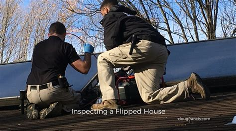 buying a flipped house how to inspect a flipped house home buyer tips