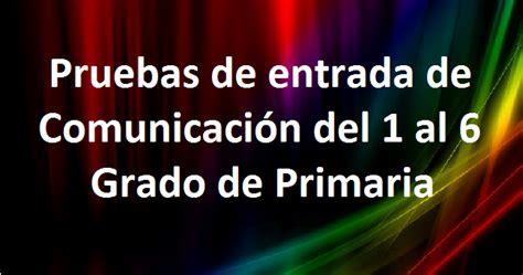 pruebas de desempeo docente del 2016 pruebas de entrada de comunicacion del 1 al 6 grado de