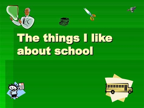 8 Things Id Like To About by The Things I Like About School