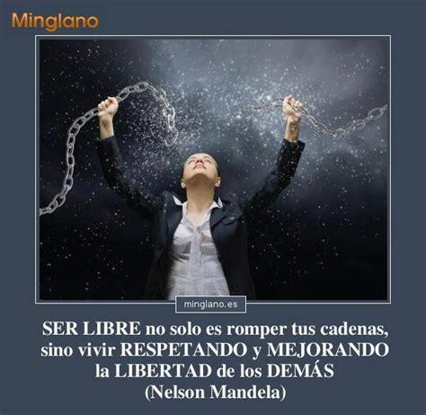 sobre la libertad spanish frases famosas sobre la libertad