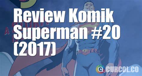 Dc Comics Go 20 April 2017 review komik superman 20 2017