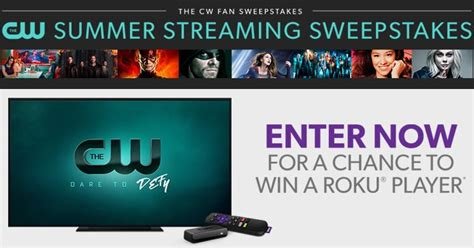 Cw Sweepstakes - enter at cwtv com sweepstakes for a chance to win a roku player