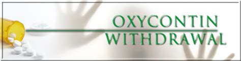 Detox From Oxycontin by Oxycontin Withdrawal Oxycontin Withdrawal Symptoms