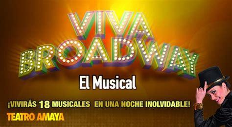 entradas para el musical viva broadway el musical en el teatro amaya ticketea
