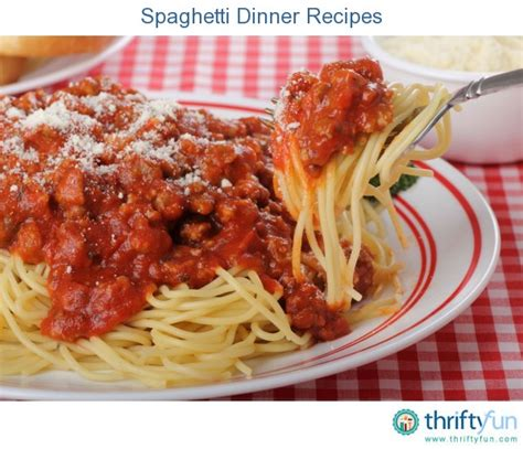 pasta dinner recipes spaghetti dinner recipes thriftyfun