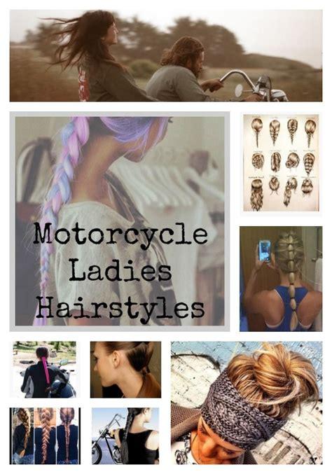 lady biker hairstyles best 10 motorcycle hair ideas on pinterest