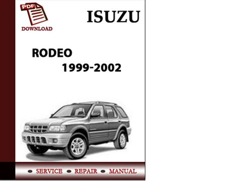 how to download repair manuals 2002 isuzu rodeo security system isuzu rodeo 1999 2000 2001 2002 rodeo sport 2001 2002 workshop serv