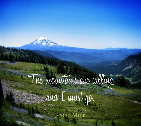 quot the mountains are calling and i must go quot john muir