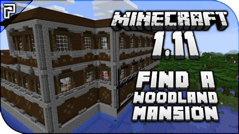 How To Find In Minecraft Minecraft 1 11 How To Find A Woodland Mansion Dungeon Tutorial