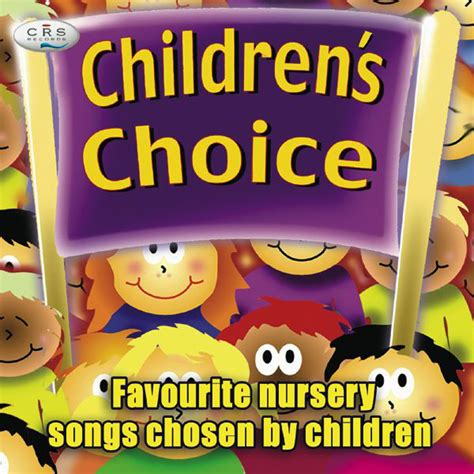 7 Great Cds For Children by Children S Choice Nursery Songs Chosen By Children By