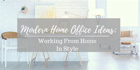 work from home office modern home office ideas working from home in style