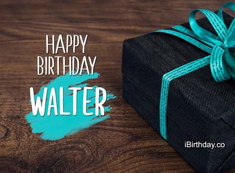 happy birthday walter memes wishes  quotes
