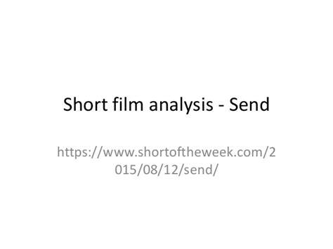 film it send it short film analysis send