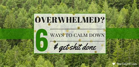 Overwhelm And How To Get Over It Learn With Ginny - overwhelmed 6 ways to calm down get sh t done