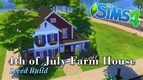 the sims house building family farm youtube idolza sims 4 speed build 4th of july farm house youtube