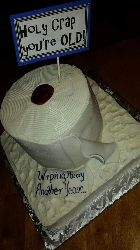 Holy Crap by Cakes By Meg 2 Holy Crap You Re Toilet Paper Birthday