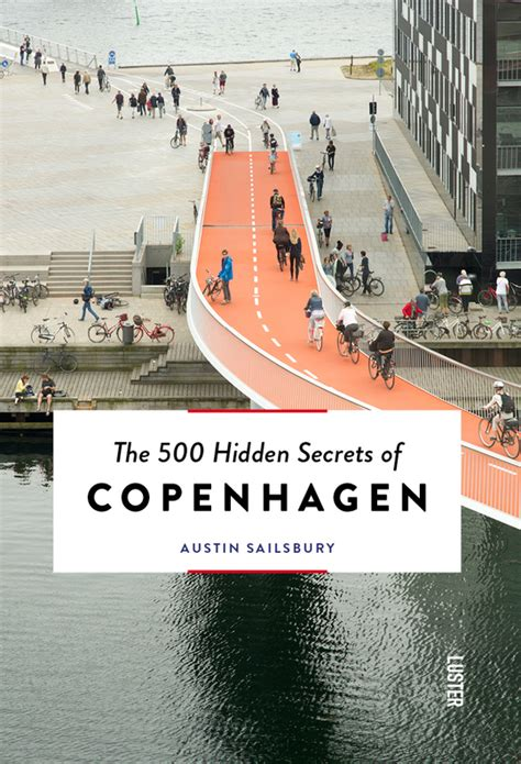 the 500 secrets of miami books the 500 secrets of copenhagen luster
