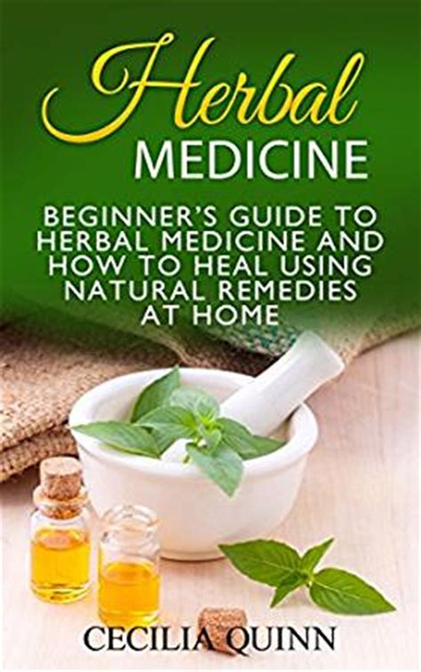 nose to a holistic guide to your books herbal medicine beginner s guide to herbal medicine and