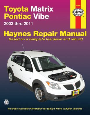2003 2011 toyota matrix pontiac vibe haynes repair manual