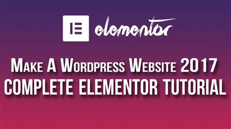 wordpress tutorial to create a website elementor page builder tutorial how to create a