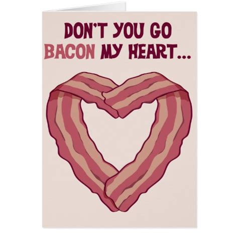 valentines bacon don t go bacon my card for zazzle