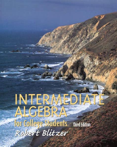 intermediate algebra for college students 3rd edition blitzer intermediate algebra pearson