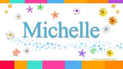 imagenes que digan feliz cumpleaños michelle michelle significado del nombre michelle nombres