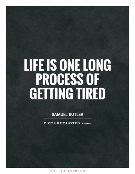 is it a sleepy living tired of quotes and sayings quotesgram