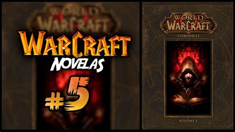 world of warcraft crnicas world of warcraft cr 211 nicas i novelas warcraft 5 youtube