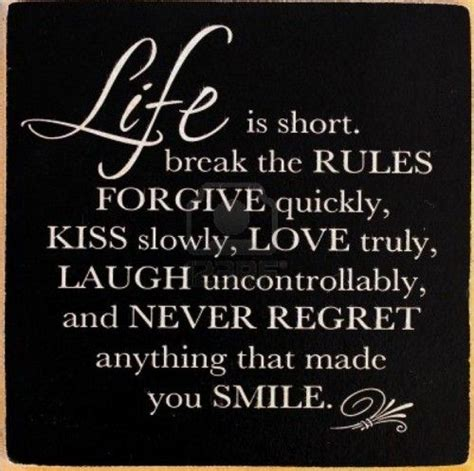 short quotes like live laugh love quot life is short break the rules forgive quickly kiss