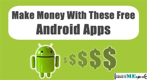 android money 6 android apps that pay you real money for real