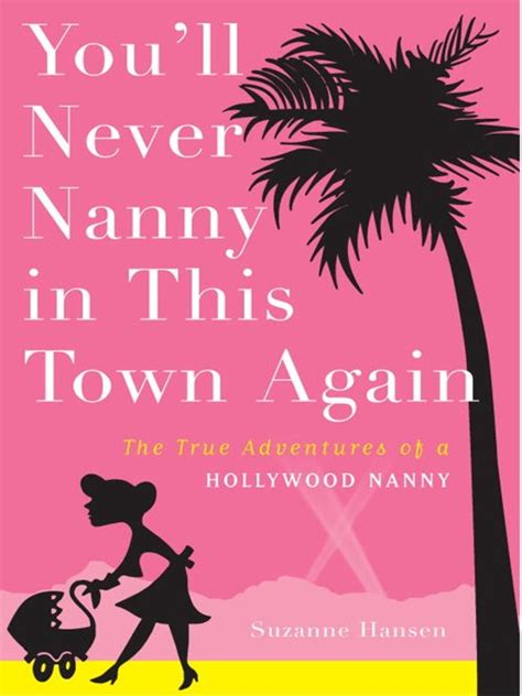 Book Review Youll Never Nanny In This Town Again By Suzanne Hansen by You Ll Never Nanny In This Town Again Bryan And College