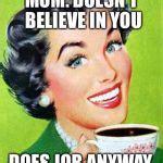 Mom Meme Generator - mom meme generator imgflip