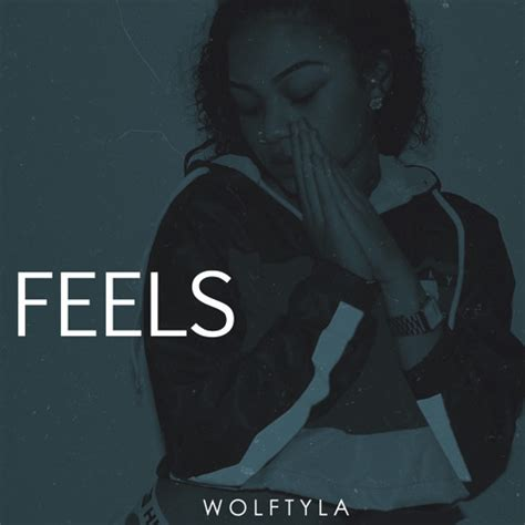 wolftyla quotes wolftyla feels lyrics genius lyrics