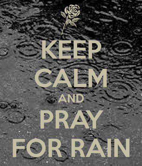 prayers for rain keep calm and pray for rain keep calm and carry on image