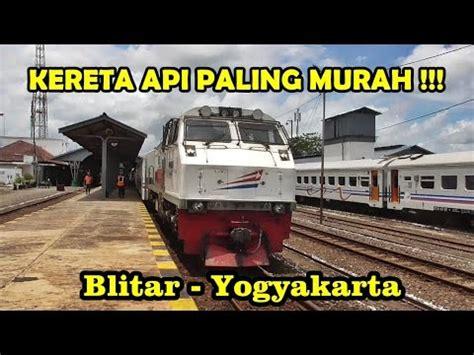Kereta Api Orbit Murah Meriah trip report naik kereta api murah blitar yogyakarta