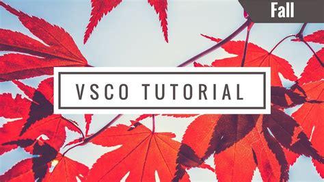 Vsco Tutorial Youtube | top 5 vsco tutorial autumn instagram theme youtube