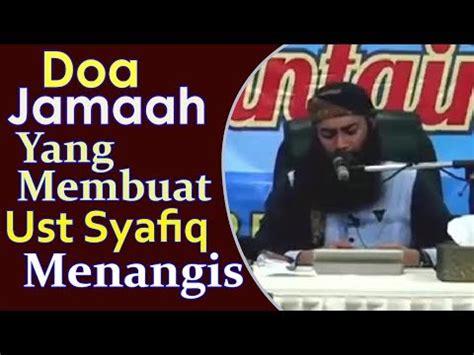 film romantis yang membuat menangis doa jama ah yang membuat ust syafiq menangis youtube