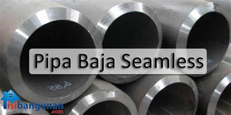 Pipa Seamless Mengenal Pipa Baja Seamless Dan Jenis Jenisnya